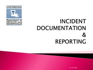 INCIDENT  DOCUMENTATION & REPORTING