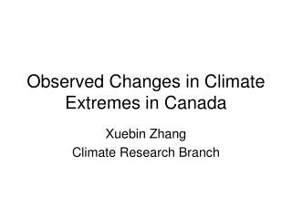 Observed Changes in Climate Extremes in Canada