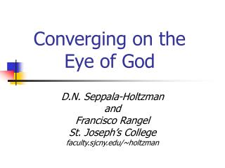 Converging on the Eye of God