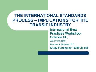 THE INTERNATIONAL STANDARDS PROCESS – IMPLICATIONS FOR THE TRANSIT INDUSTRY