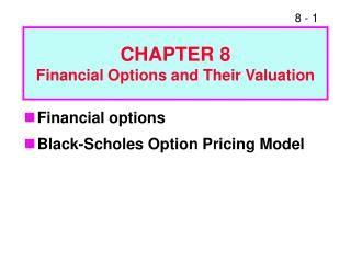 CHAPTER 8 Financial Options and Their Valuation