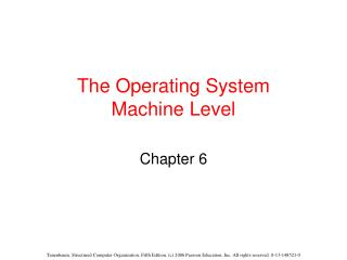 The Operating System Machine Level
