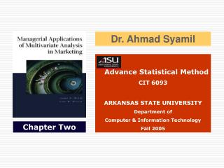 Advance Statistical Method CIT 6093  ARKANSAS STATE UNIVERSITY Department of  Computer  Information Technology Fall 2005