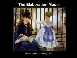The Elaboration Model