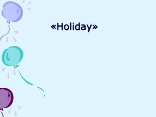 « Holiday »