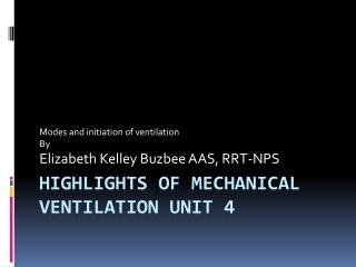 Highlights of Mechanical ventilation Unit 4