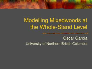 Modelling Mixedwoods at the Whole-Stand Level