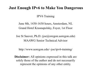 Just Enough IPv6 to Make You Dangerous