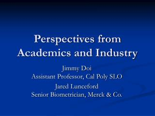 Perspectives from Academics and Industry