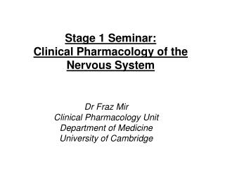Stage 1 Seminar: Clinical Pharmacology of the Nervous System