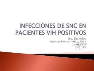 INFECCIONES DE SNC EN PACIENTES VIH POSITIVOS