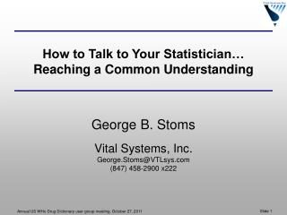 How to Talk to Your Statistician… Reaching a Common Understanding
