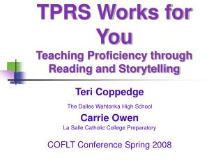 TPRS Works for You Teaching Proficiency through Reading and Storytelling