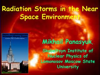 Radiation Storms in the Near Space Environment