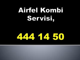 Airfel Kombi Servisi _444_14_50_, Levent, Airfel Servisi,