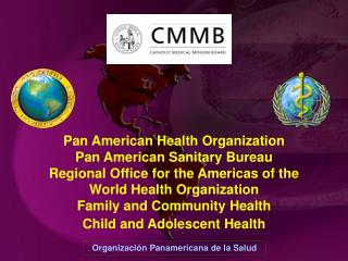 Pan American Health Organization Pan American Sanitary Bureau Regional Office for the Americas of the  World Health Orga