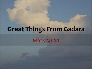 Great Things From Gadara