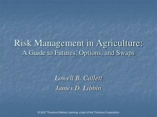Risk Management in Agriculture: A Guide to Futures, Options, and Swaps