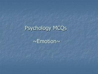 Psychology MCQs  ~Emotion~