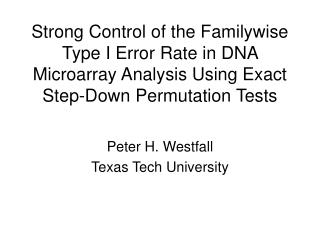 Strong Control of the Familywise Type I Error Rate in DNA Microarray Analysis Using Exact Step-Down Permutation Tests