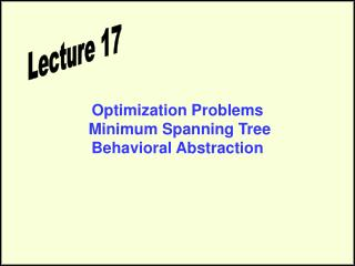 Optimization Problems  Minimum Spanning Tree Behavioral Abstraction
