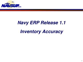 Navy ERP Release 1.1 Inventory Accuracy