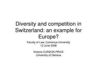 Diversity and competition in Switzerland: an example for Europe?
