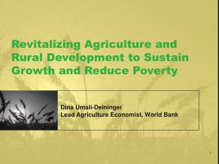 Revitalizing Agriculture and Rural Development to Sustain Growth and Reduce Poverty