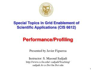 Special Topics in Grid Enablement of Scientific Applications (CIS 6612)