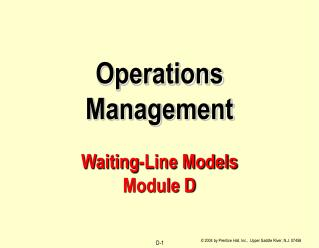 Operations Management Waiting-Line Models Module D