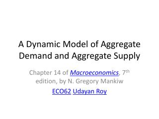 A Dynamic Model of Aggregate Demand and Aggregate Supply