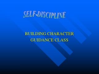 BUILDING CHARACTER GUIDANCE CLASS