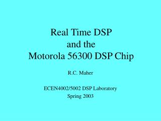 Real Time DSP and the Motorola 56300 DSP Chip