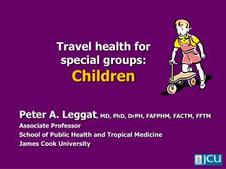 Travel health for  special groups: Children