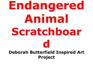 Endangered Animal Scratchboard Deborah Butterfield Inspired Art Project