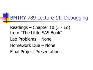 BMTRY 789 Lecture 11: Debugging