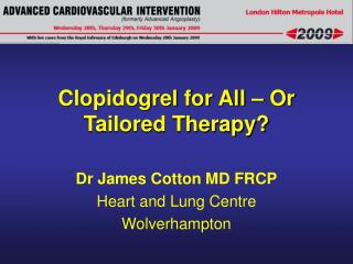 Clopidogrel for All – Or Tailored Therapy?