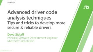 Advanced driver code analysis  techniques Tips and tricks to develop more secure & reliable drivers