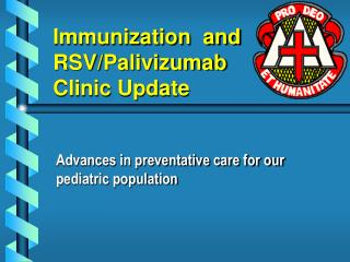 Immunization  and RSV/Palivizumab Clinic Update