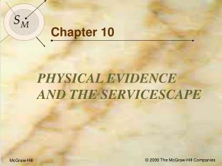 Objectives for Chapter 10: Physical Evidence and the Servicescape