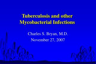 Tuberculosis and other Mycobacterial Infections