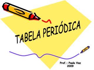 Prof.: Paulo Vaz 2009