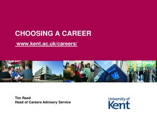 CHOOSING A CAREER  www.kent.ac.uk/careers/