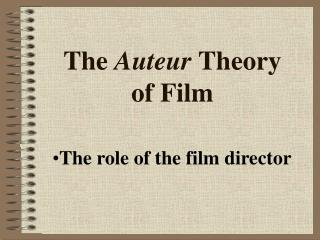 The  Auteur  Theory    of Film