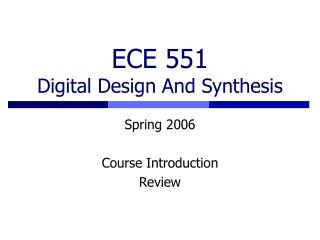 ECE 551 Digital Design And Synthesis