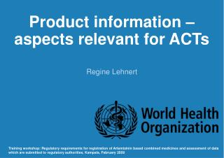 Product information – aspects relevant for ACTs