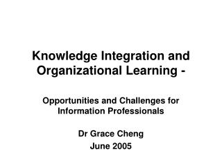 Knowledge Integration and Organizational Learning -
