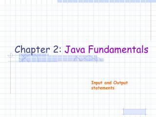 Chapter 2:  Java Fundamentals
