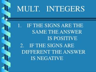 MULT. INTEGERS