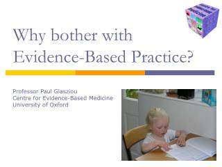 Why bother with  Evidence-Based Practice?